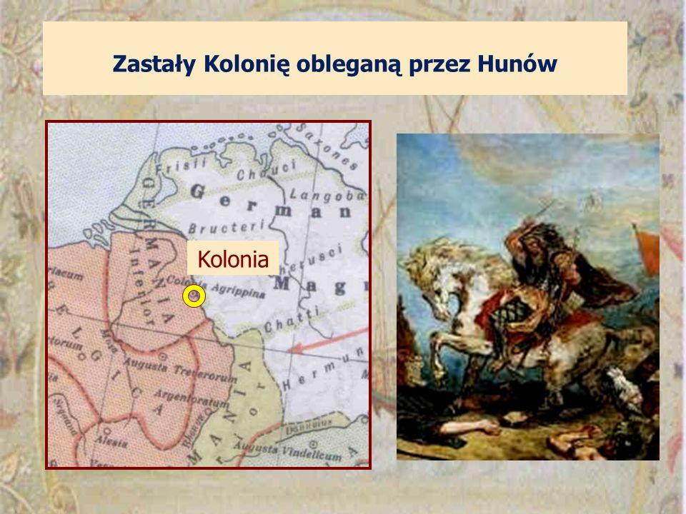Zastały Kolonię obleganą przez Hunów