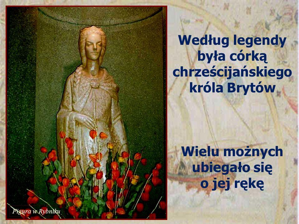 Według legendy była córką chrześcijańskiego króla Brytów