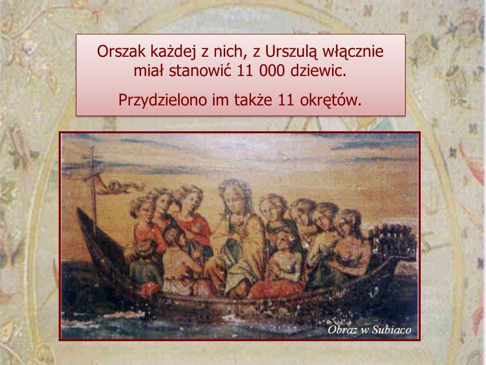 Orszak każdej z nich, z Urszulą włącznie miał stanowić 11 000 dziewic.
