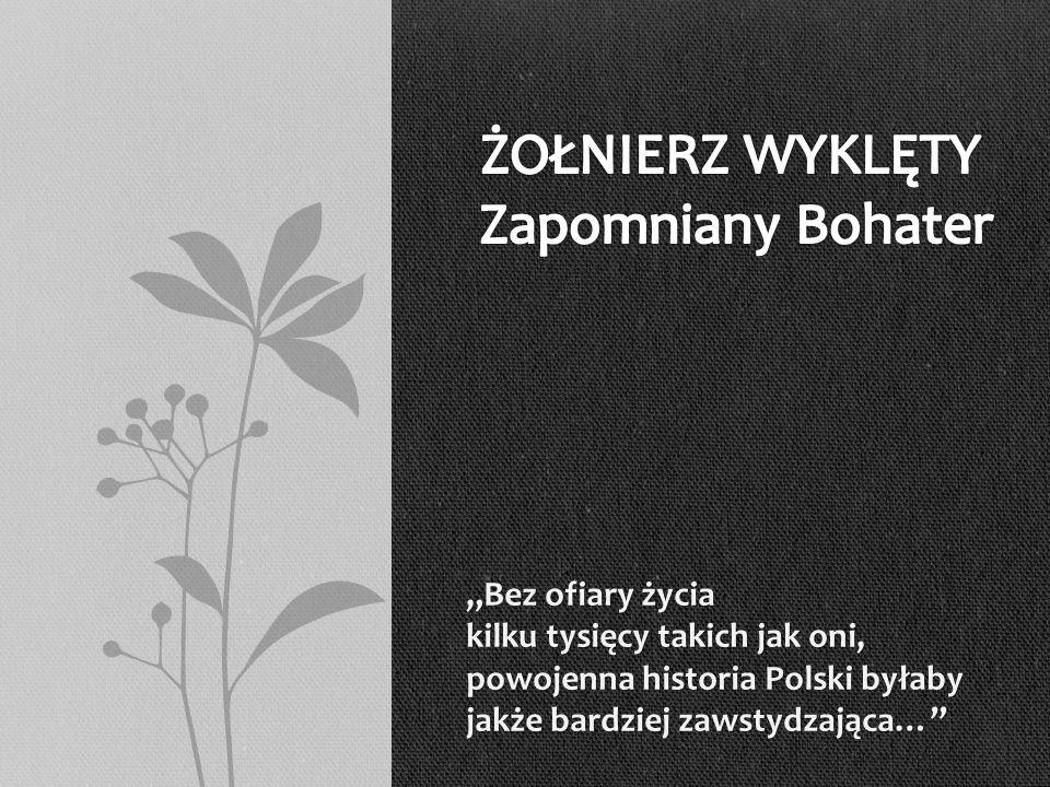 """ŻOŁNIERZ WYKLĘTY Zapomniany Bohater """"Bez ofiary życia"""