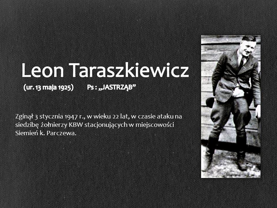 """Leon Taraszkiewicz (ur. 13 maja 1925) Ps : """"JASTRZĄB"""