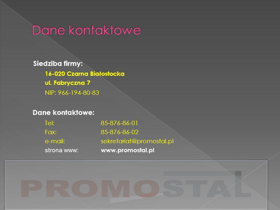 Dane kontaktowe Siedziba firmy: 16-020 Czarna Białostocka