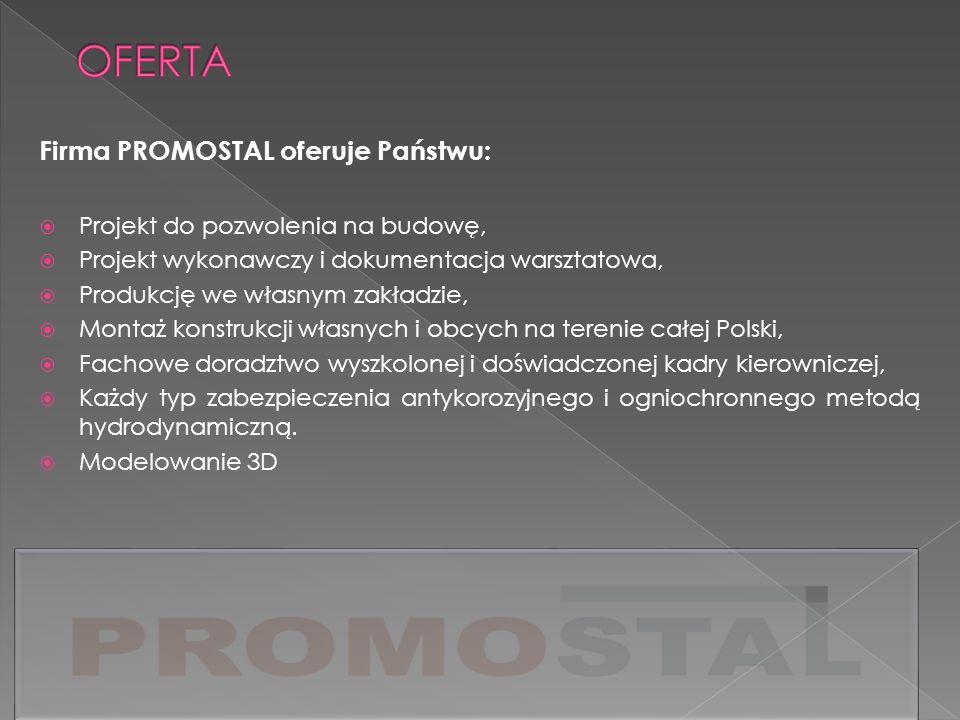 OFERTA Firma PROMOSTAL oferuje Państwu: