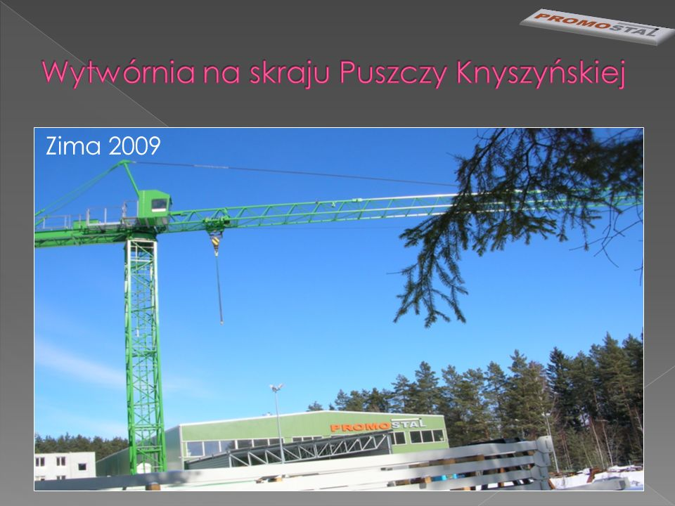Wytwórnia na skraju Puszczy Knyszyńskiej