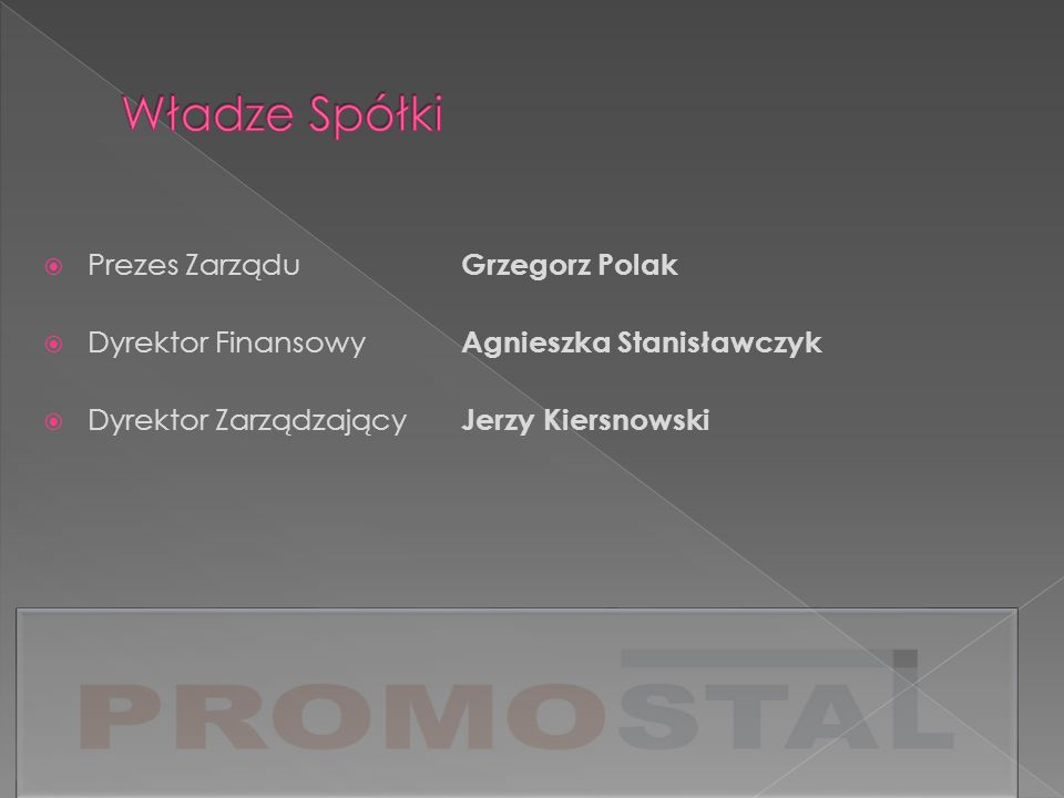 Władze Spółki Prezes Zarządu Grzegorz Polak