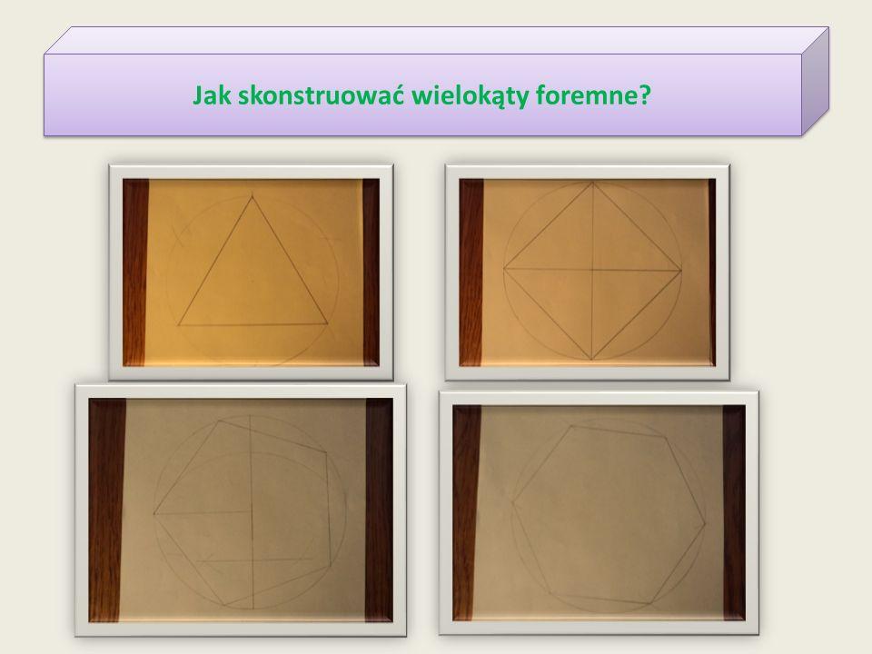 Jak skonstruować wielokąty foremne
