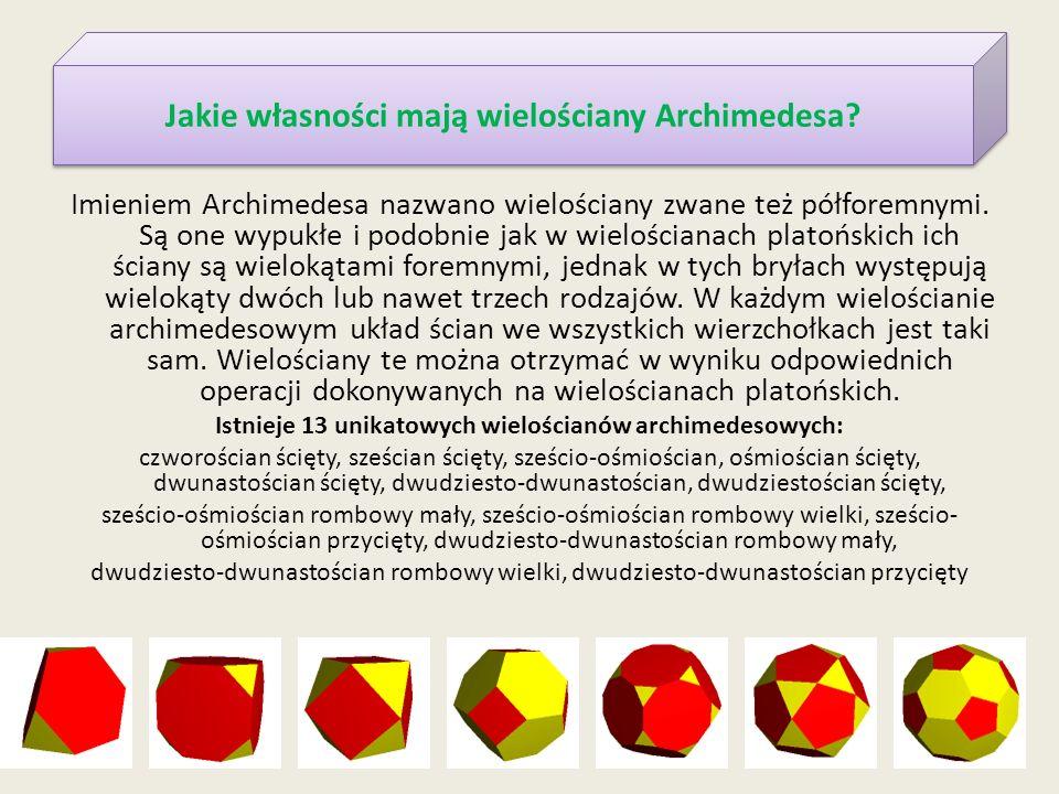 Jakie własności mają wielościany Archimedesa