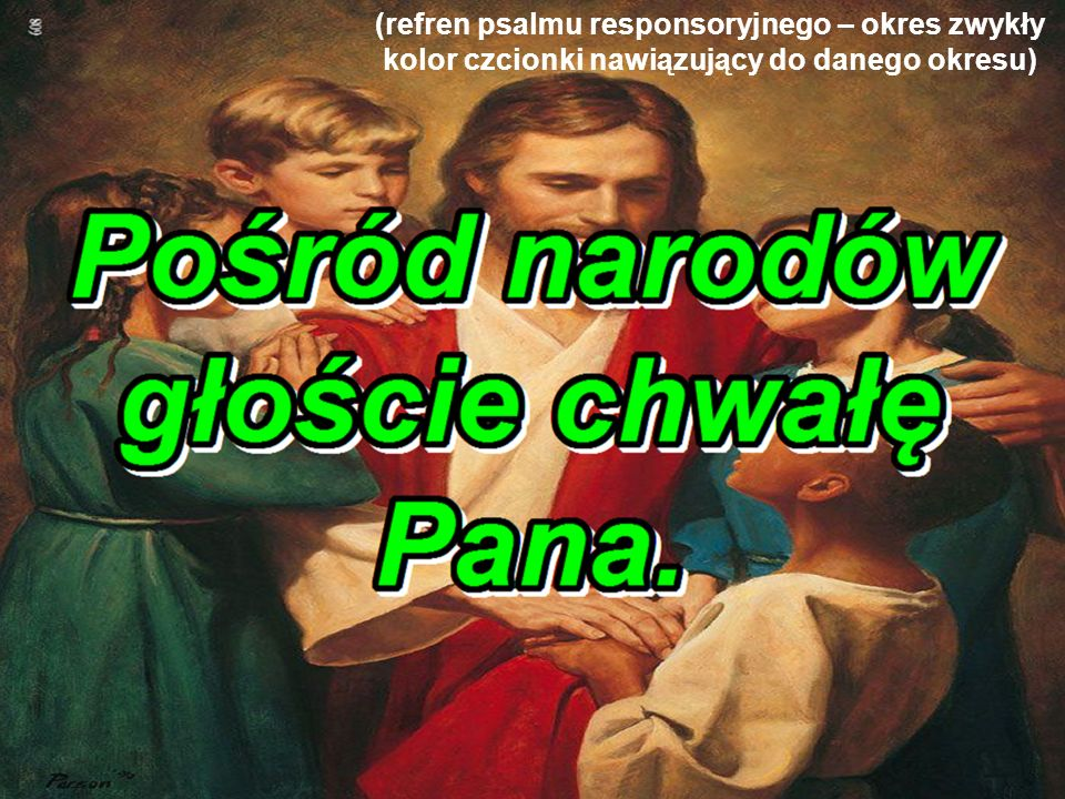 (refren psalmu responsoryjnego – okres zwykły