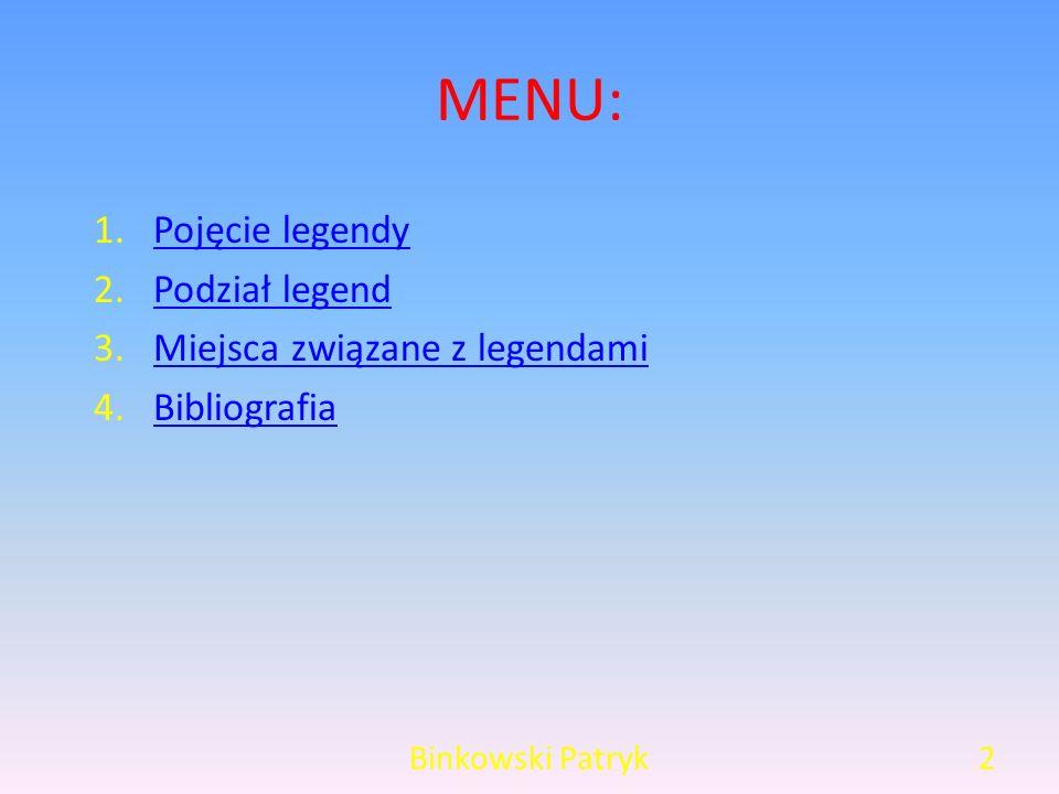 MENU: Pojęcie legendy Podział legend Miejsca związane z legendami