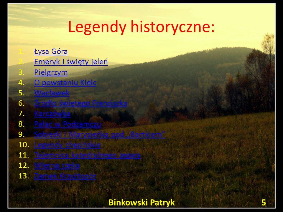 Legendy historyczne: Binkowski Patryk Łysa Góra Emeryk i święty jeleń