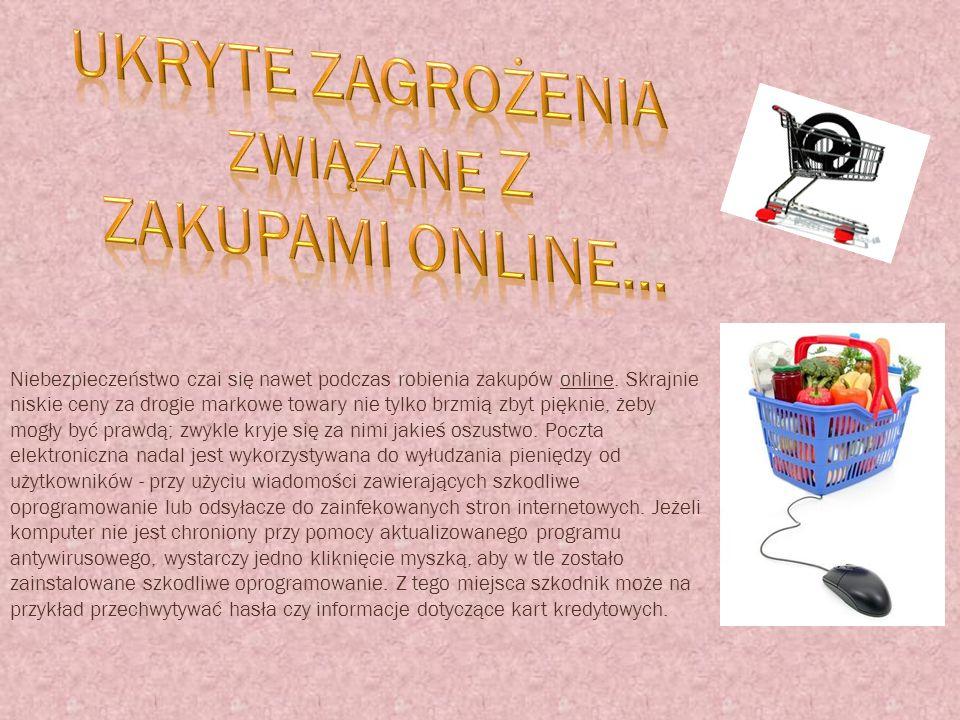 Ukryte zagrożenia Zakupami online…