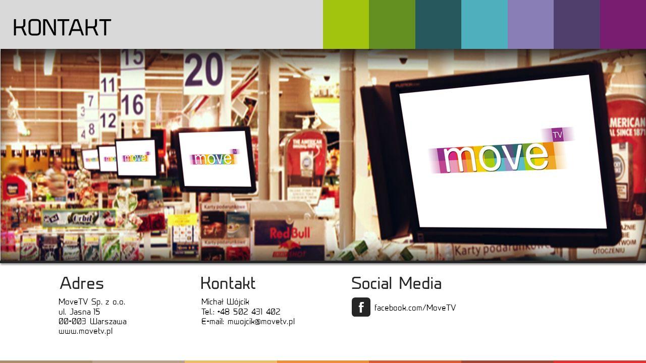 KONTAKT Adres Kontakt Social Media v MoveTV Sp. z o.o. ul. Jasna 15