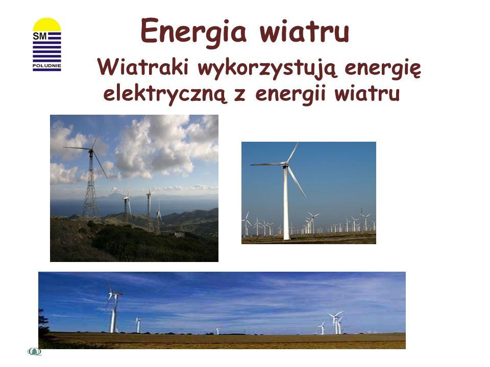 Wiatraki wykorzystują energię elektryczną z energii wiatru