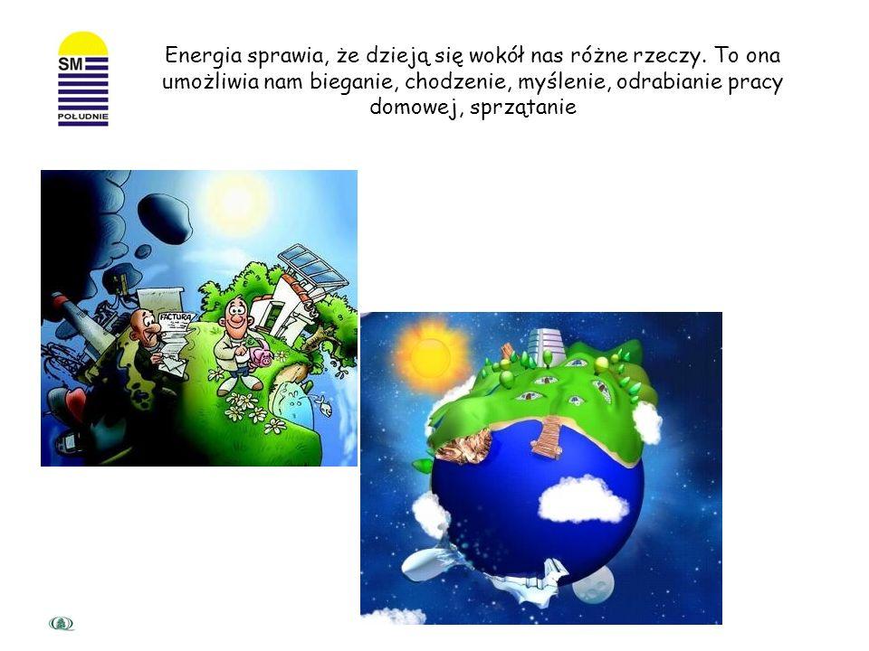 Energia sprawia, że dzieją się wokół nas różne rzeczy