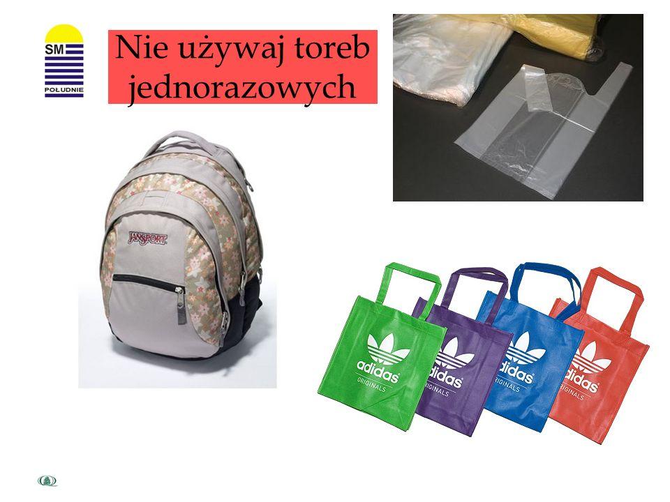 Nie używaj toreb jednorazowych