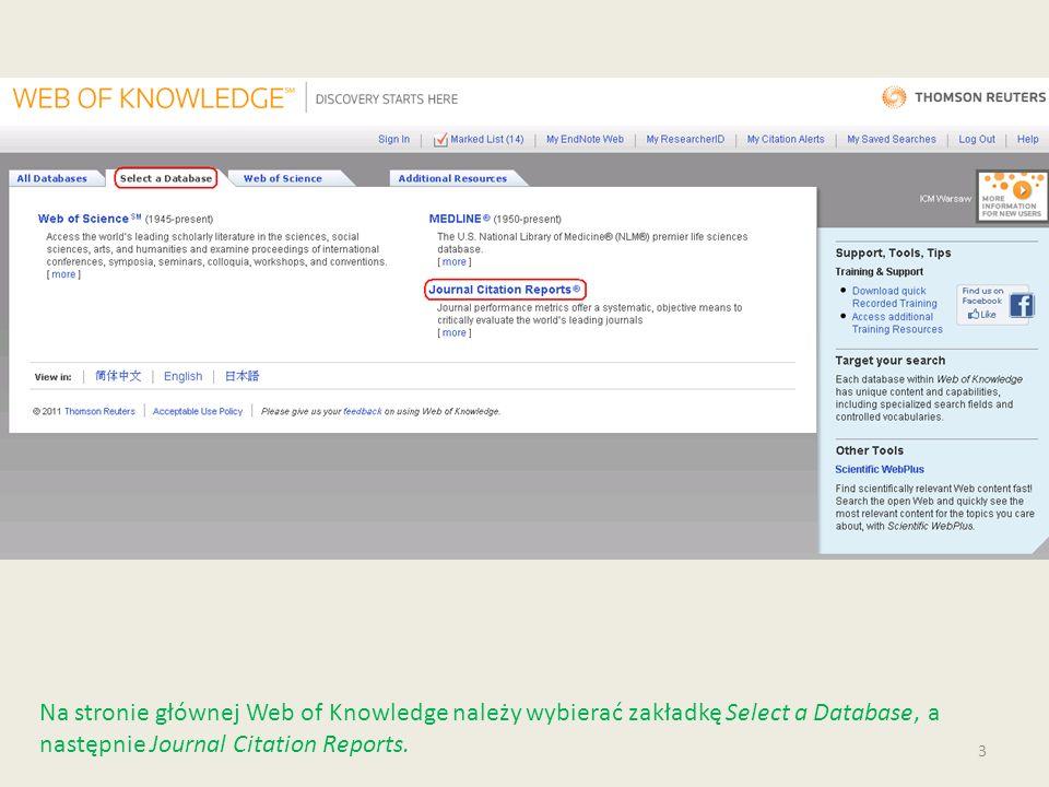 Na stronie głównej Web of Knowledge należy wybierać zakładkę Select a Database, a następnie Journal Citation Reports.