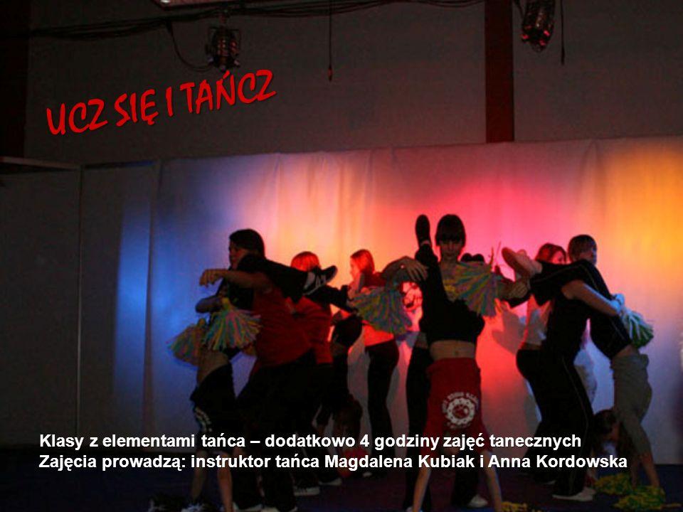 UCZ SIĘ I TAŃCZ Klasy z elementami tańca – dodatkowo 4 godziny zajęć tanecznych.