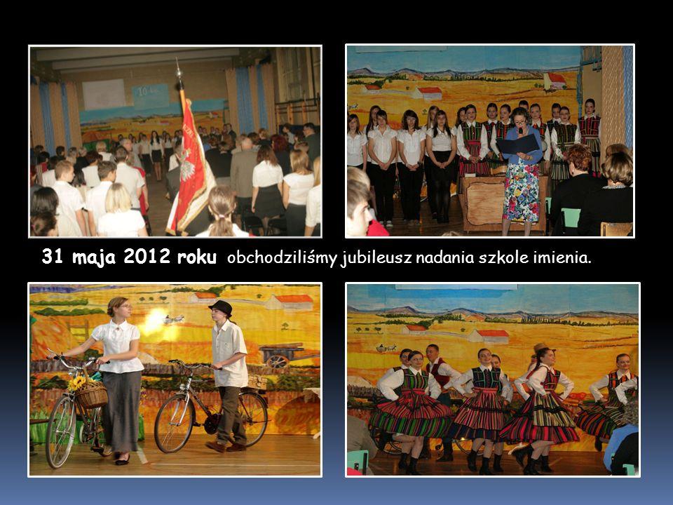 31 maja 2012 roku obchodziliśmy jubileusz nadania szkole imienia.