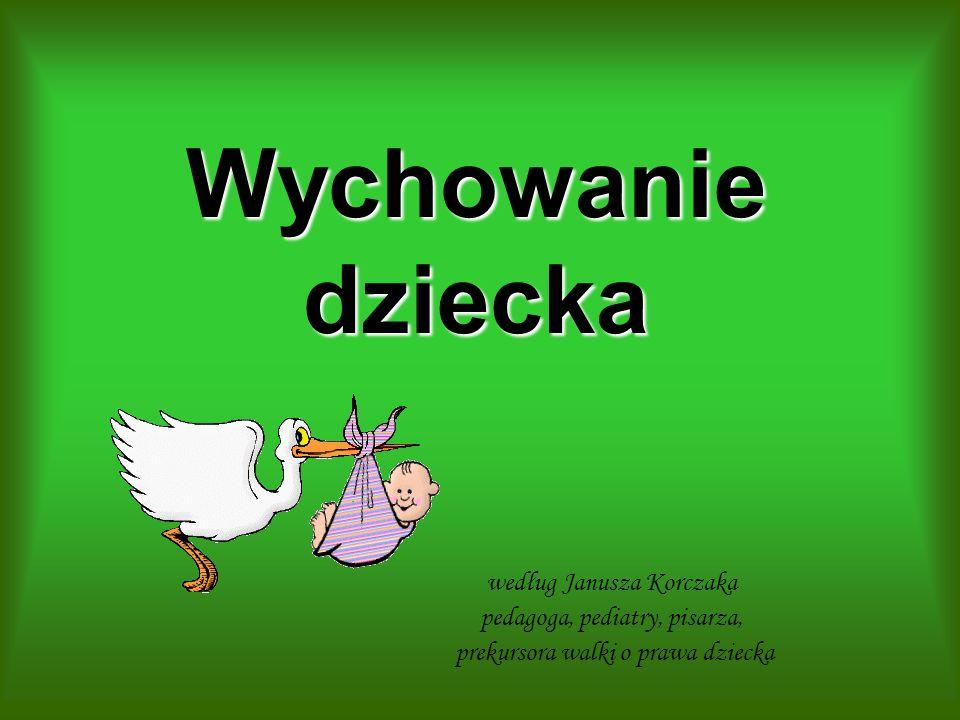 Wychowanie dziecka według Janusza Korczaka