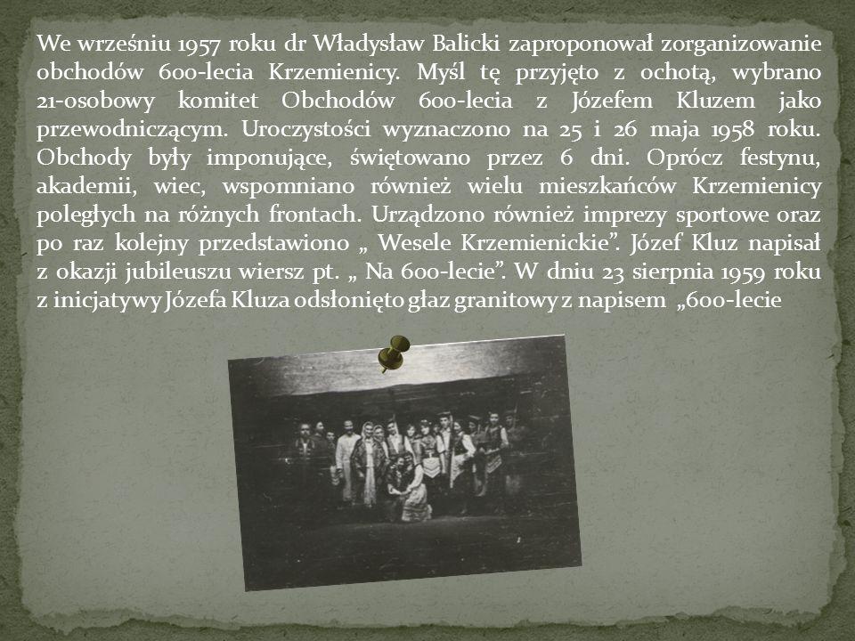 We wrześniu 1957 roku dr Władysław Balicki zaproponował zorganizowanie obchodów 600-lecia Krzemienicy.