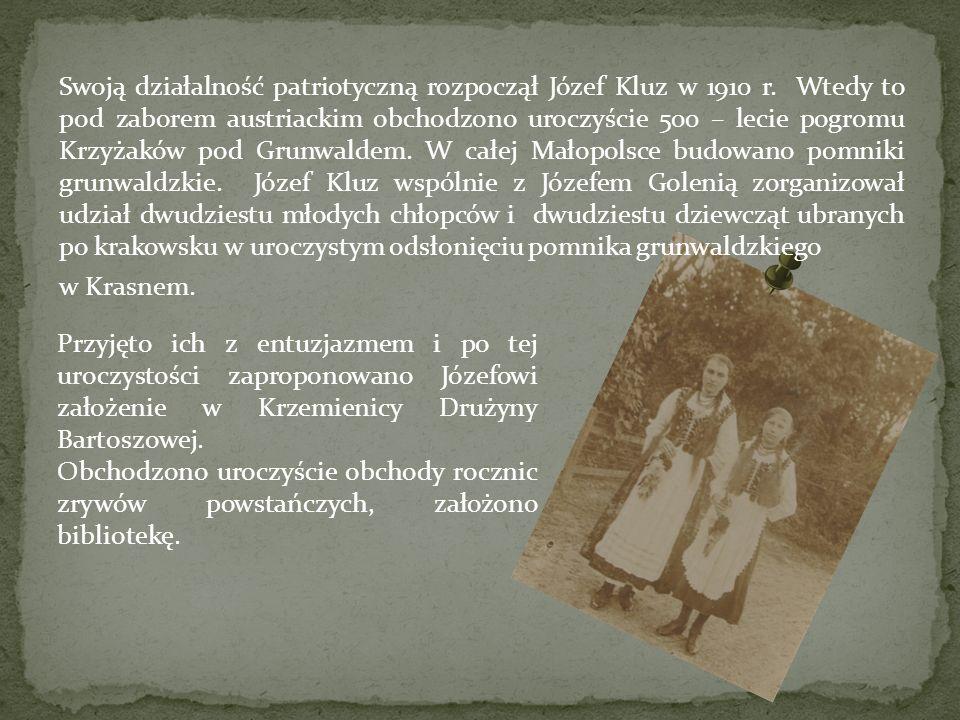 Swoją działalność patriotyczną rozpoczął Józef Kluz w 1910 r