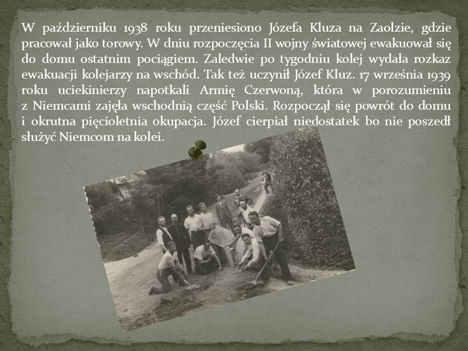 W październiku 1938 roku przeniesiono Józefa Kluza na Zaolzie, gdzie pracował jako torowy.