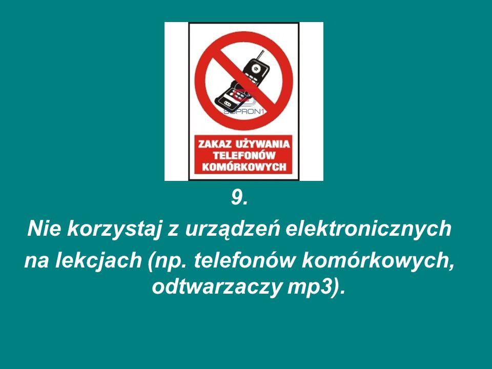 Nie korzystaj z urządzeń elektronicznych