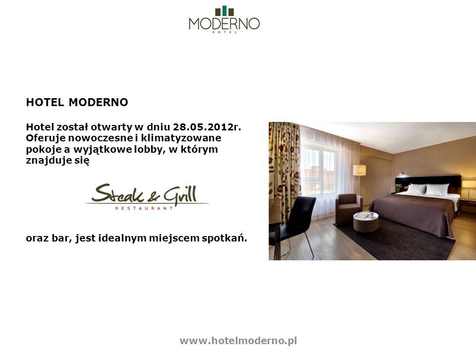 HOTEL MODERNO Hotel został otwarty w dniu 28.05.2012r.