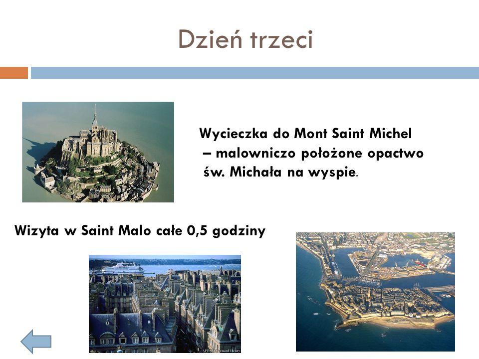 Dzień trzeci Wycieczka do Mont Saint Michel
