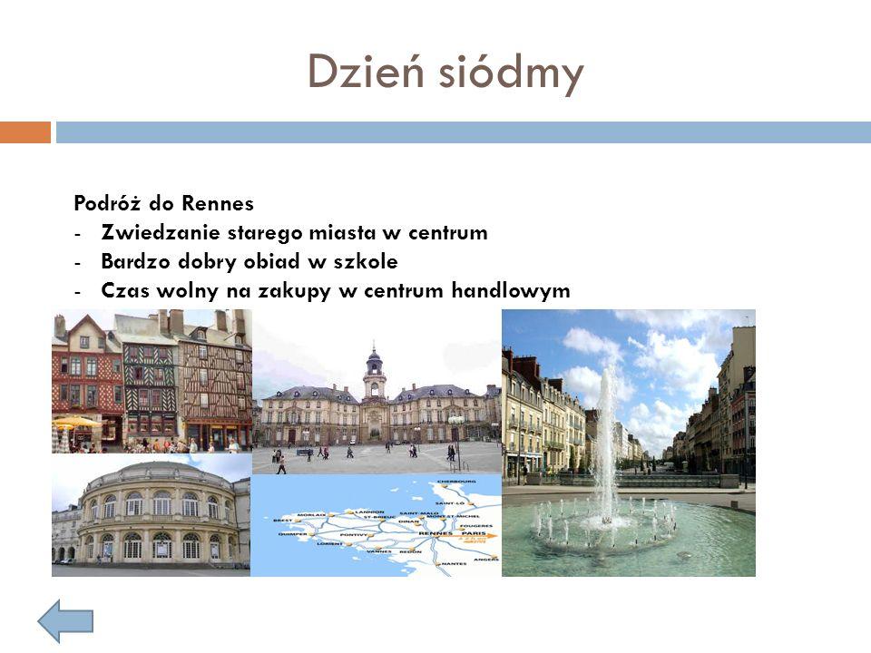Dzień siódmy Podróż do Rennes Zwiedzanie starego miasta w centrum
