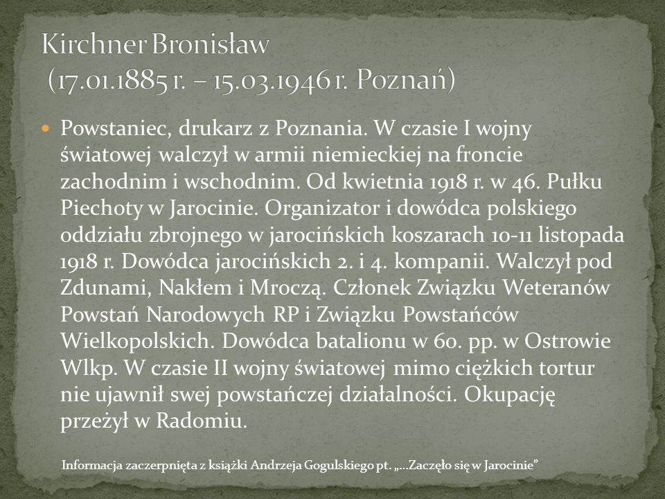 Kirchner Bronisław (17.01.1885 r. – 15.03.1946 r. Poznań)