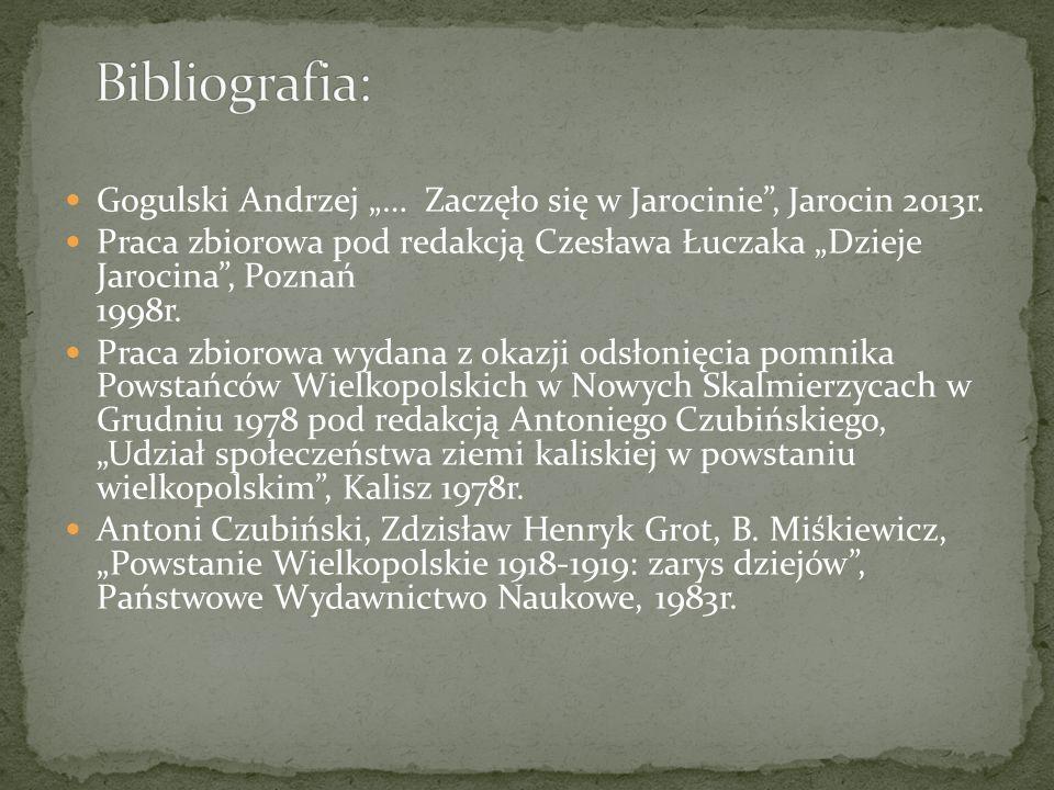 """Bibliografia: Gogulski Andrzej """"… Zaczęło się w Jarocinie , Jarocin 2013r."""