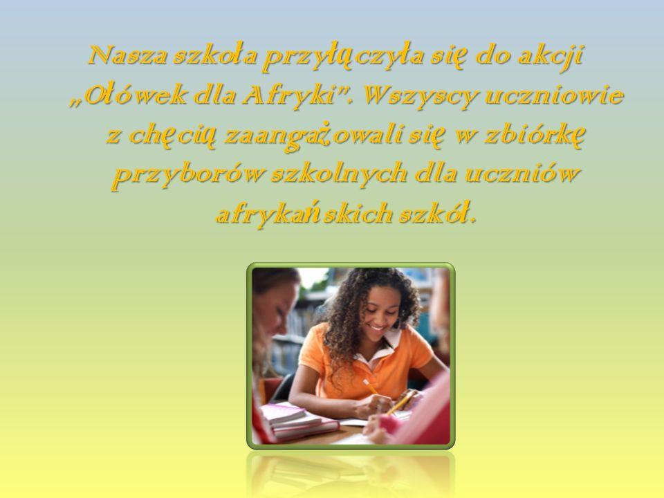 """Nasza szkoła przyłączyła się do akcji """"Ołówek dla Afryki"""
