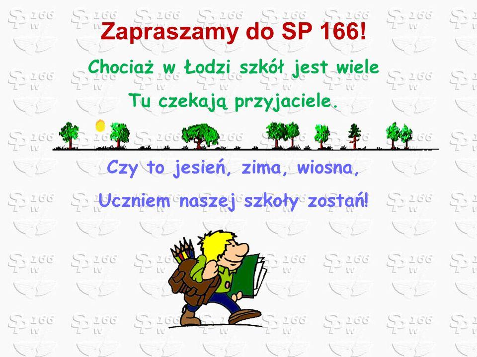 Zapraszamy do SP 166! Chociaż w Łodzi szkół jest wiele