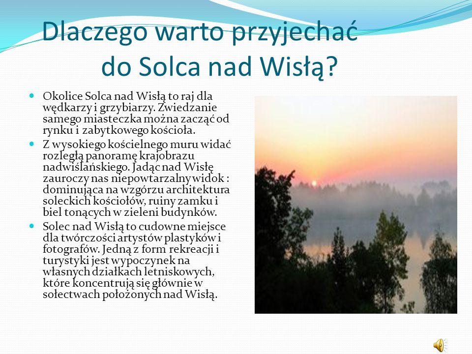 Dlaczego warto przyjechać do Solca nad Wisłą