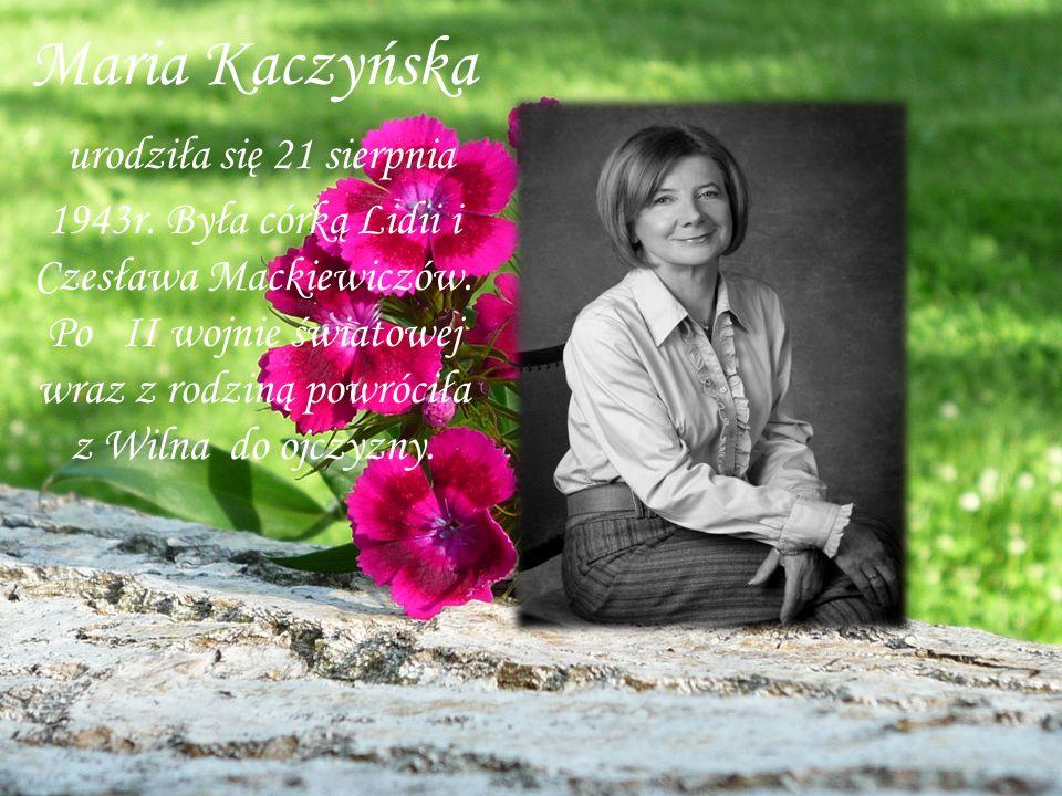 Maria Kaczyńska urodziła się 21 sierpnia 1943r