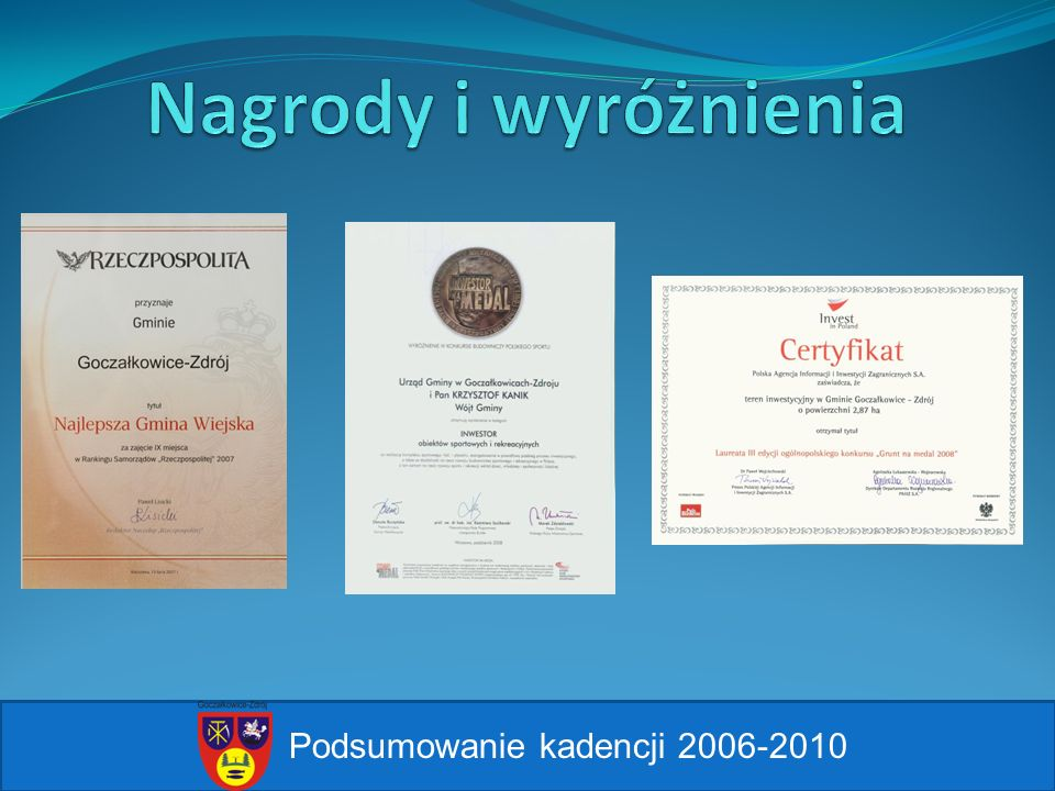 Nagrody i wyróżnienia Podsumowanie kadencji 2006-2010