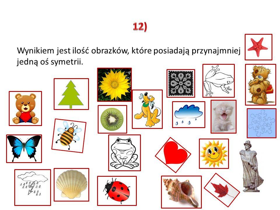 12) Wynikiem jest ilość obrazków, które posiadają przynajmniej jedną oś symetrii.