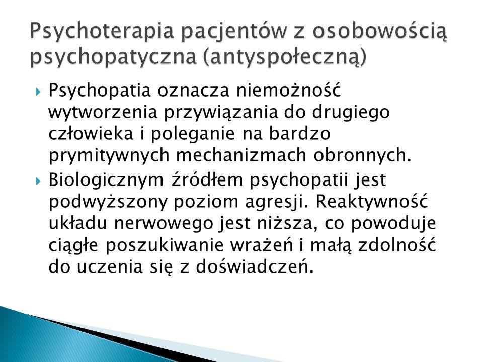 Psychoterapia pacjentów z osobowością psychopatyczna (antyspołeczną)
