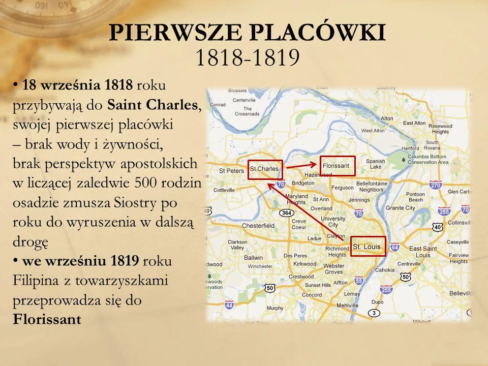 PIERWSZE PLACÓWKI 1818-1819 18 września 1818 roku