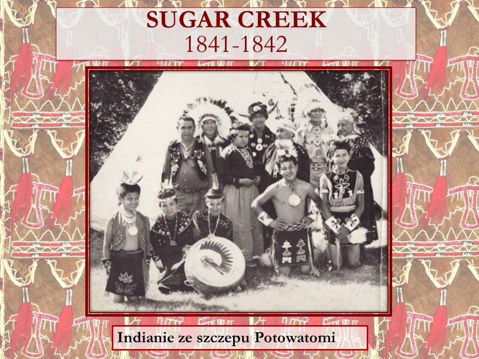 SUGAR CREEK 1841-1842 Indianie ze szczepu Potowatomi