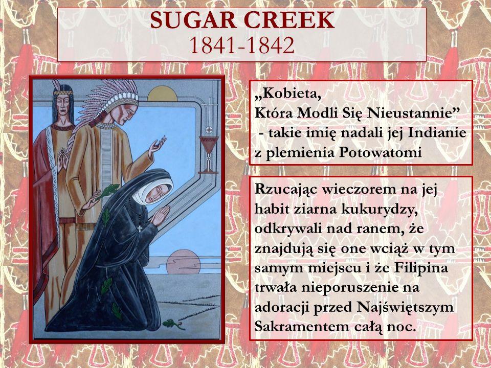 """SUGAR CREEK 1841-1842 """"Kobieta, Która Modli Się Nieustannie"""