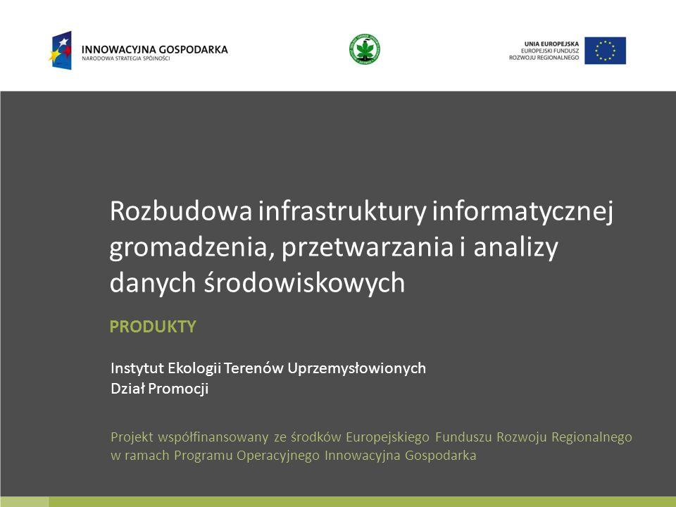 Rozbudowa infrastruktury informatycznej gromadzenia, przetwarzania i analizy danych środowiskowych