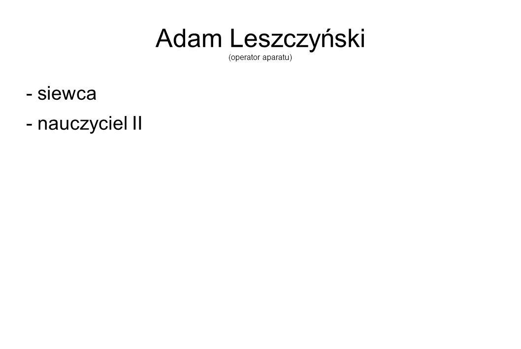 Adam Leszczyński (operator aparatu)