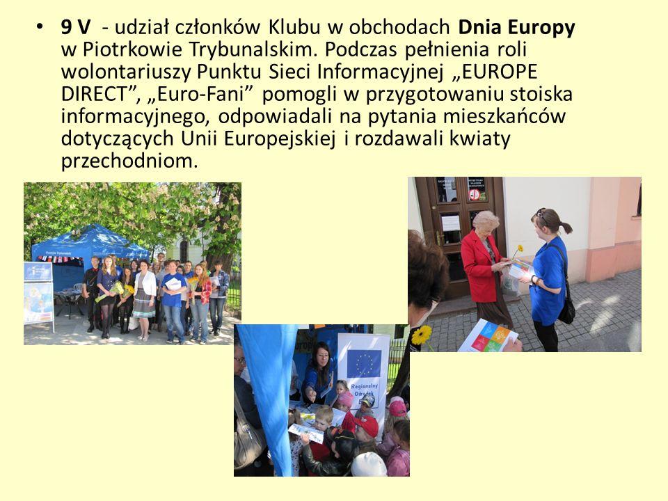 9 V - udział członków Klubu w obchodach Dnia Europy w Piotrkowie Trybunalskim.