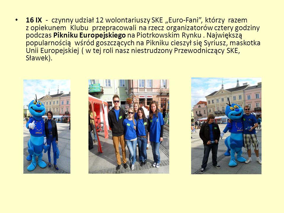 """16 IX - czynny udział 12 wolontariuszy SKE """"Euro-Fani , którzy razem z opiekunem Klubu przepracowali na rzecz organizatorów cztery godziny podczas Pikniku Europejskiego na Piotrkowskim Rynku ."""