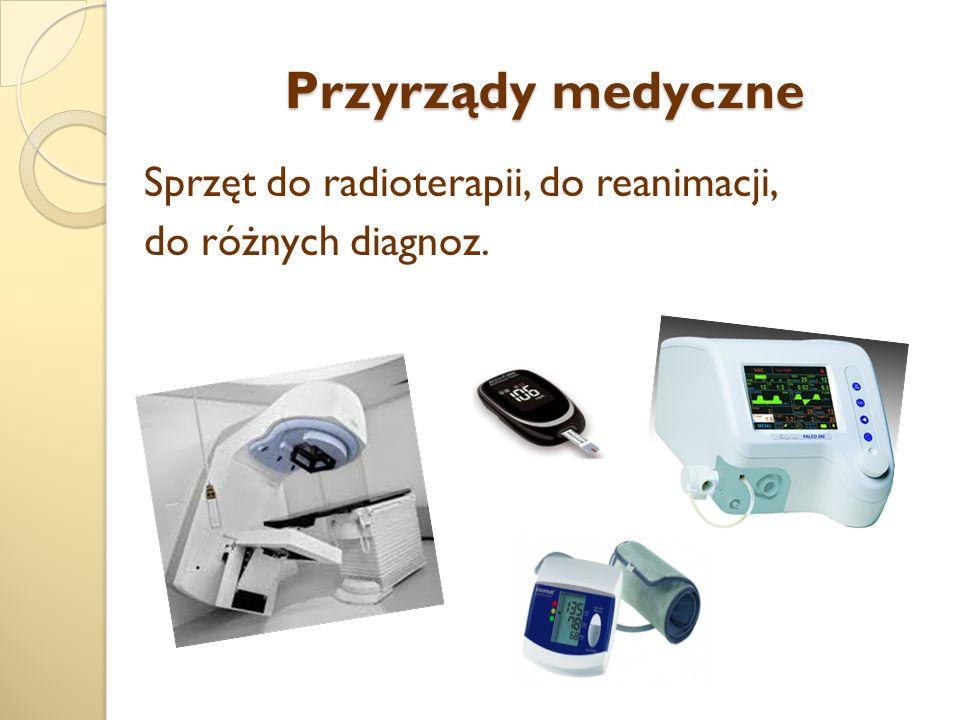 Przyrządy medyczne Sprzęt do radioterapii, do reanimacji,