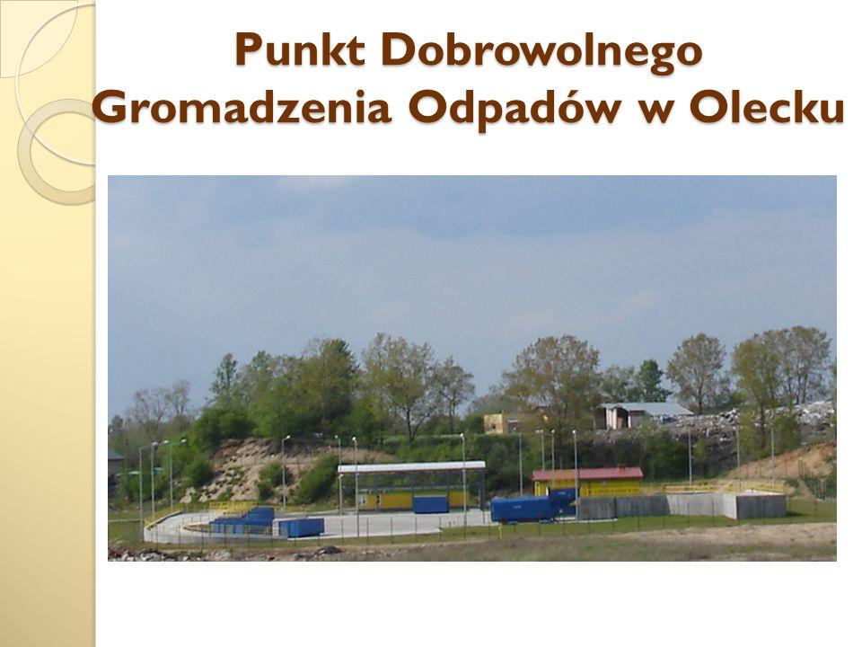 Punkt Dobrowolnego Gromadzenia Odpadów w Olecku