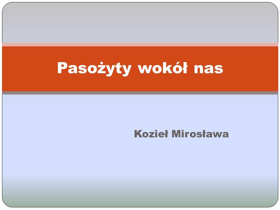 Pasożyty wokół nas Kozieł Mirosława