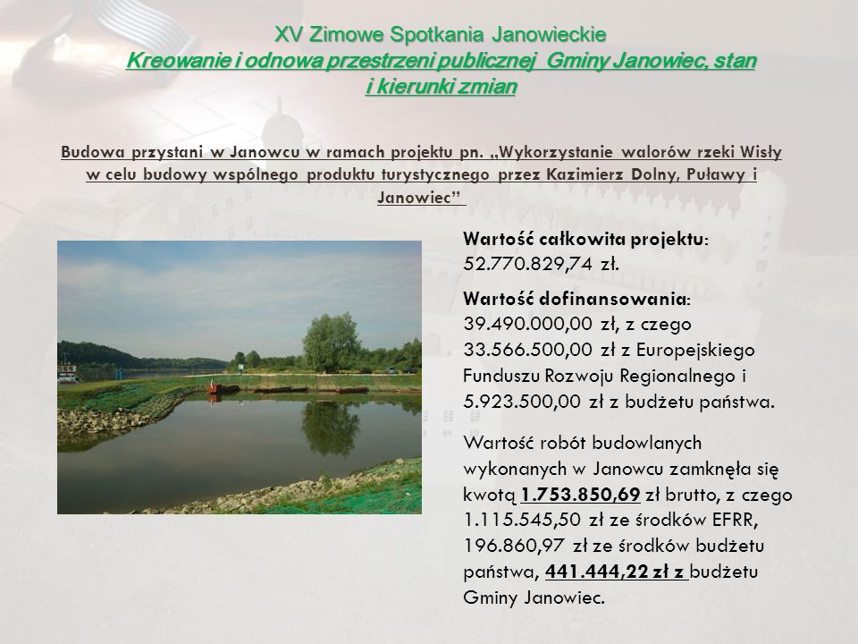 XV Zimowe Spotkania Janowieckie Kreowanie i odnowa przestrzeni publicznej Gminy Janowiec, stan i kierunki zmian